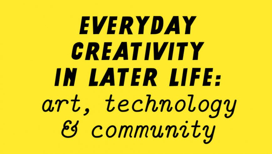 Everyday creativity in Later life