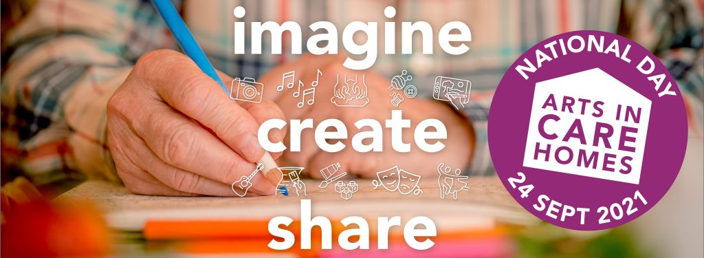 imagine, create, share – National Day of Arts in Care Homes – 24 September 2021